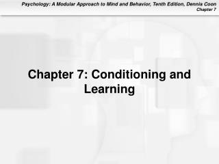 Chapter 7: Conditioning and Learning