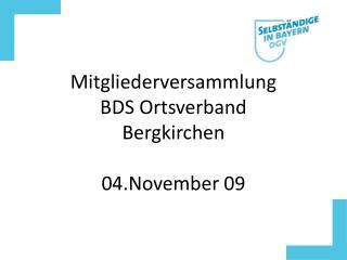 Mitgliederversammlung  BDS Ortsverband Bergkirchen 04.November 09