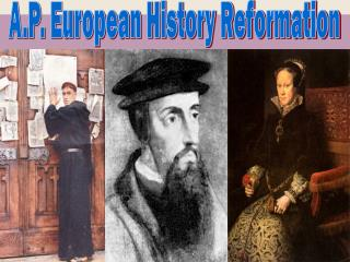 A.P. European History Reformation