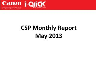 CSP Monthly Report May 2013