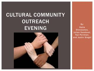 Cultural Community outreach  evening