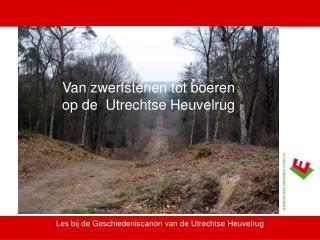 Les bij de Geschiedeniscanon van de Utrechtse Heuvelrug