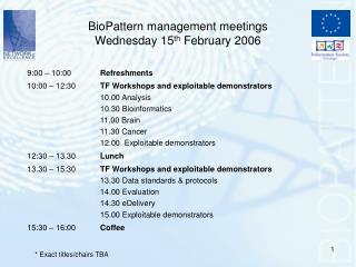 BioPattern management meetings Wednesday 15 th  February 2006