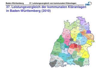 37. Leistungsvergleich der kommunalen Kläranlagen  in Baden-Württemberg (2010) durchgeführt vom