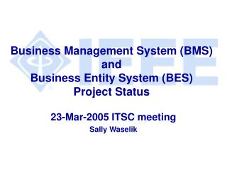 Business Management System (BMS) and  Business Entity System (BES) Project Status