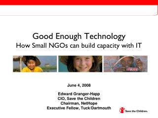 Good Enough Technology How Small NGOs can build capacity with IT