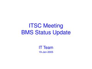 ITSC Meeting BMS Status Update