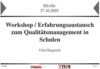 Workshop / Erfahrungsaustausch zum Qualitätsmanagement in Schulen Udo Giegerich