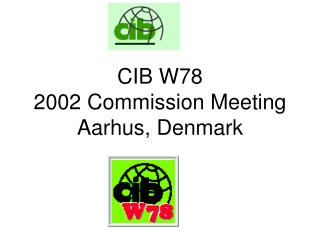 CIB W78 2002 Commission Meeting Aarhus, Denmark
