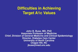 John B. Buse, MD, PhD Associate Professor of Medicine