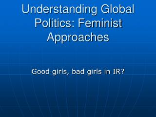 Understanding Global Politics: Feminist Approaches