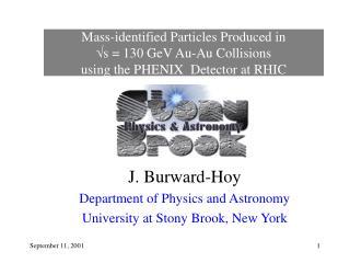 J. Burward-Hoy Department of Physics and Astronomy University at Stony Brook, New York