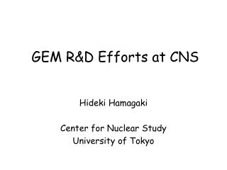 GEM R&D Efforts at CNS