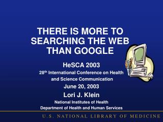 THERE IS MORE TO SEARCHING THE WEB  THAN GOOGLE