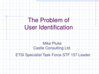 The Problem of  User Identification
