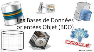 Les Bases de Données orientées Objet (BDO)