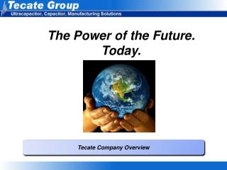 The Power of the Future. Today.