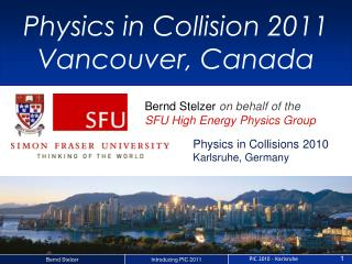 Physics in Collision 2011 Vancouver, Canada