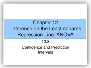 Chapter 12  Inference on the Least-squares Regression Line; ANOVA