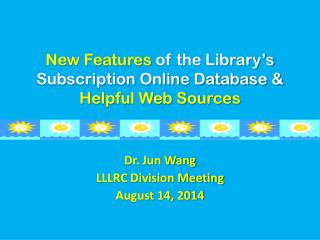 New Features  of the Library's Subscription Online Database &  Helpful Web Sources