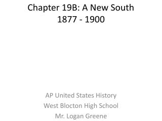 Chapter 19B: A New South 1877 - 1900