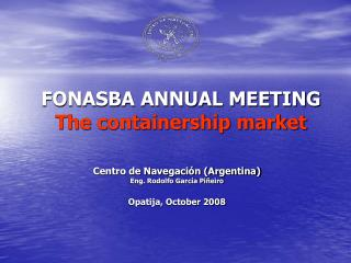 FONASBA ANNUAL MEETING The containership market
