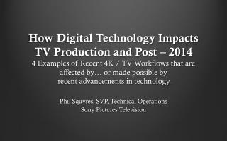 Phil Squyres, SVP, Technical Operations Sony Pictures Television