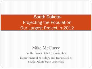 - South Dakota- Projecting the Population Our Largest Project in 2012