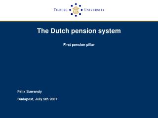 The Dutch pension system First pension pillar