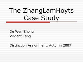 The ZhangLamHoyts  Case Study