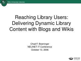 Reaching Library Users: Delivering Dynamic Library Content with Blogs and Wikis