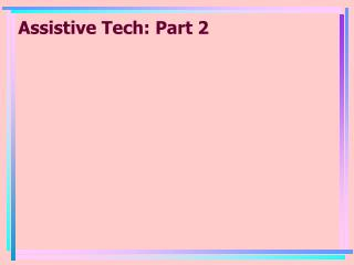 Assistive Tech: Part 2