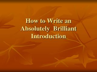 How to Write an  Absolutely  Brilliant Introduction