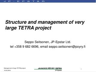 Structure and management of very large TETRA project