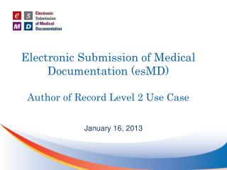 Electronic Submission of Medical Documentation (esMD) Author of Record Level  2 Use Case
