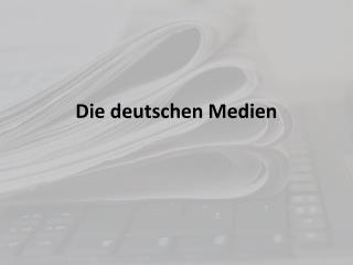 Die deutschen Medien