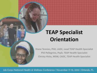 TEAP Specialist  Orientation