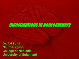 Investigations in Neurosurgery