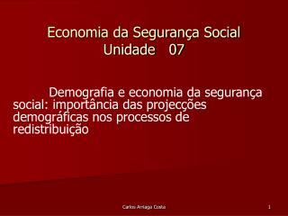 Economia da Segurança Social Unidade   07