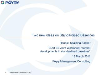 Two new ideas on Standardised Baselines