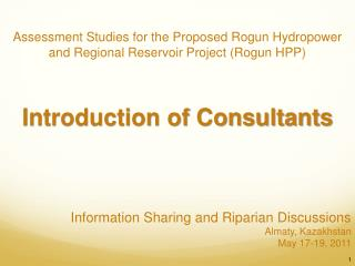 Information Sharing and Riparian Discussions Almaty, Kazakhstan May 17-19, 2011 1