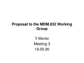 Proposal to the MDM.032 Working Group