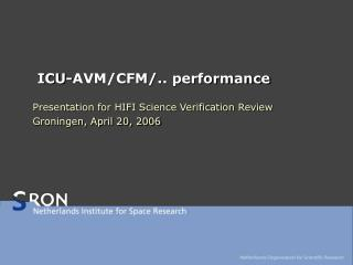 ICU-AVM/CFM/.. performance