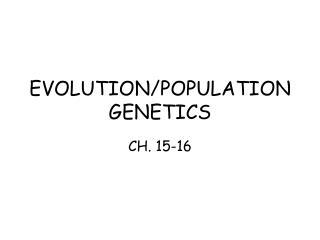 EVOLUTION/POPULATION GENETICS