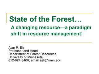 State of the Forest� A changing resource�a paradigm  shift in resource management!