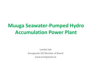 Muuga Seawater-Pumped Hydro Accumulation Power Plant