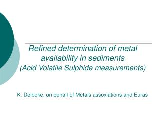 Proposal for monitoring sediments for EU Metal Risk Assessments