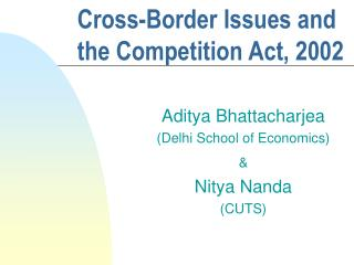 Cross-Border Issues and the Competition Act, 2002
