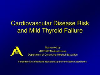 Cardiovascular Disease Risk and Mild Thyroid Failure