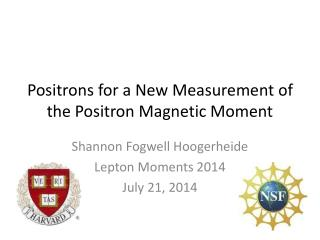Positrons for a New Measurement of the Positron Magnetic Moment